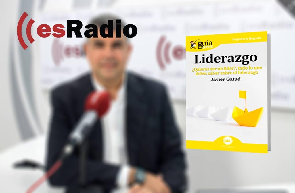 """""""Todos, al nacer, tenemos la capacidad de ser líderes"""" Javier Galué, autor del GuíaBurros: Liderazgo en KM0, en esRadio"""