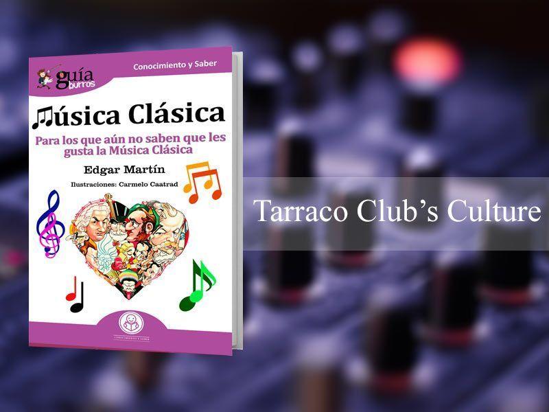 El blog Tarraco´s Culture Club se hace eco del GuíaBurros: Música clásica, de Egar Martín