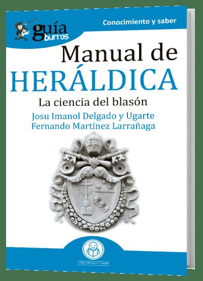 GuíaBurros Manual de Heráldica. La ciencia del blasón.