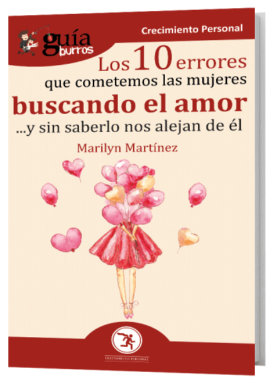 GuiaBurros: Los 10 errores que cometemos las mujeres buscando el amor