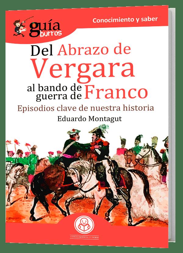 GuiaBurros Del abrazo de Vergara al Bando de Guerra de Franco