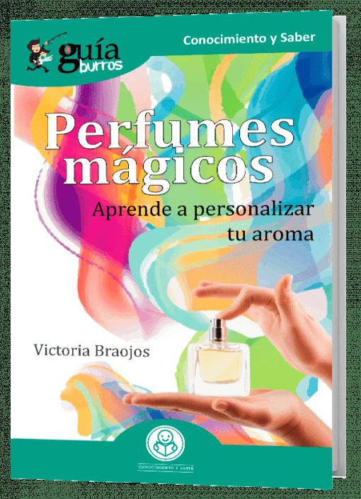 GuíaBurros Perfumes mágicos.Aprende a personalizar tu aroma.