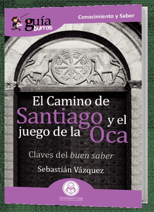 GuíaBurros El Camino de Santiago y el juego de la Oca. Claves del buen saber.
