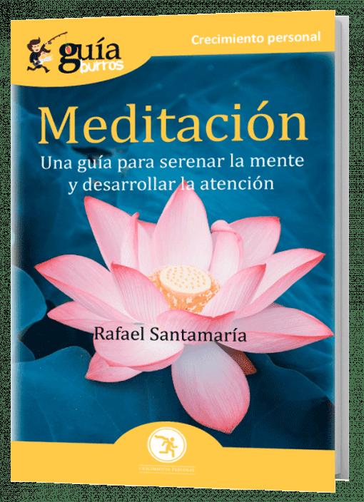 GuíaBurros Meditación. Una guía para serenar la mente y desarrollar la atención.