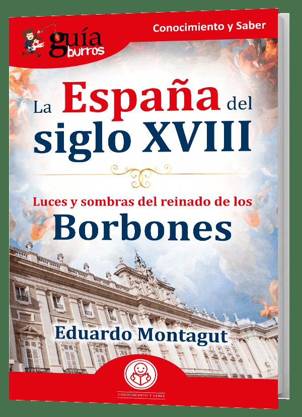GuiaBurros La España del Siglo XVIII