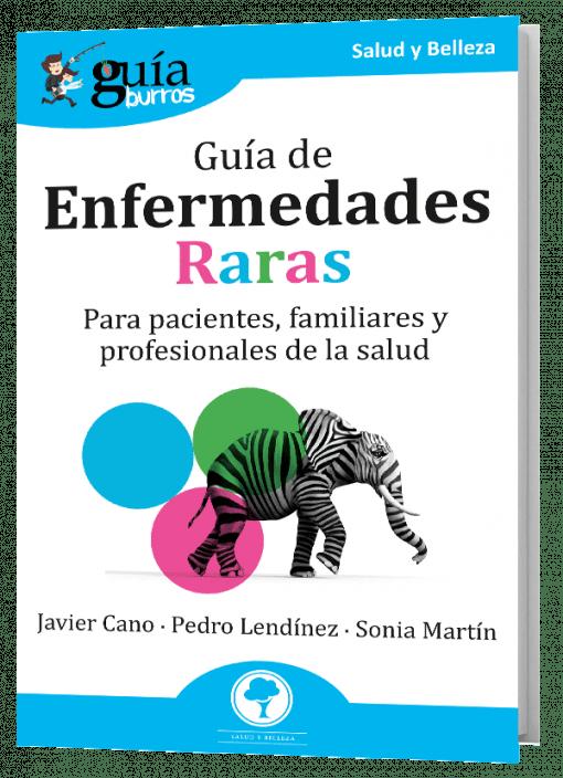 GuíaBurros: Guía de enfermedades raras.Para pacientes, familiares y profesionales de la salud.